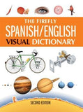 The Firefly Spanish/English Visual Dictionary (Second Editon, Revised and Upd)
