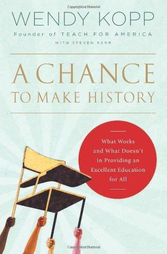 Chance to Make History: What Works and What Doesn't in Providing an Excellent Education for All