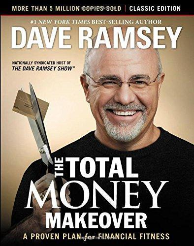 The the Total Money Makeover: Classic Edition: A Proven Plan for Financial Fitness (Revised)