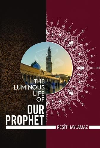 Luminous Life of Our Prophet, the