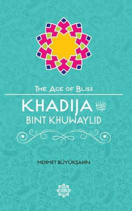 Khadija Bint Khuwaylid, The Age of Bliss