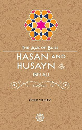 Hasan and Husayn, The Age of Bliss