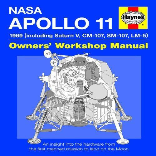 Apollo 11 1969 Owners' Workshop Manual: (Including Saturn V, CM-107, SM-107, LM-5) NASA MISSION AS-506