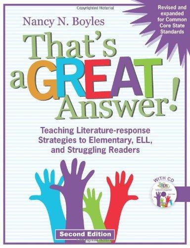 That's a Great Answer!: Teaching Literature-Response Strategies to Elementary, ELL, and Struggling Readers [With CDROM] (Revised, Expanded)