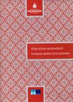 Turk Kitap Medeniyeti; Turkish Book Civilization