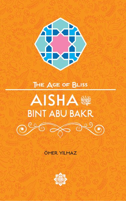 Aisha Bint Abu Bakr, The Age of Bliss