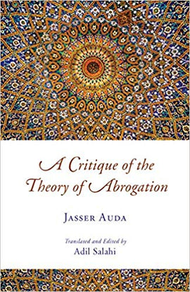 CRITIQUE OF THE ABROGATION THEORY/ISLAM