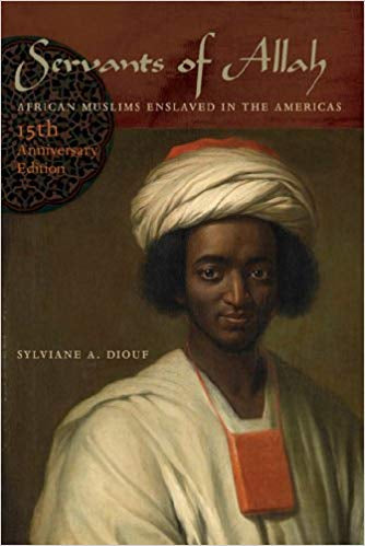 Servants of Allah: African Muslims Enslaved in the Americas (Anniversary)