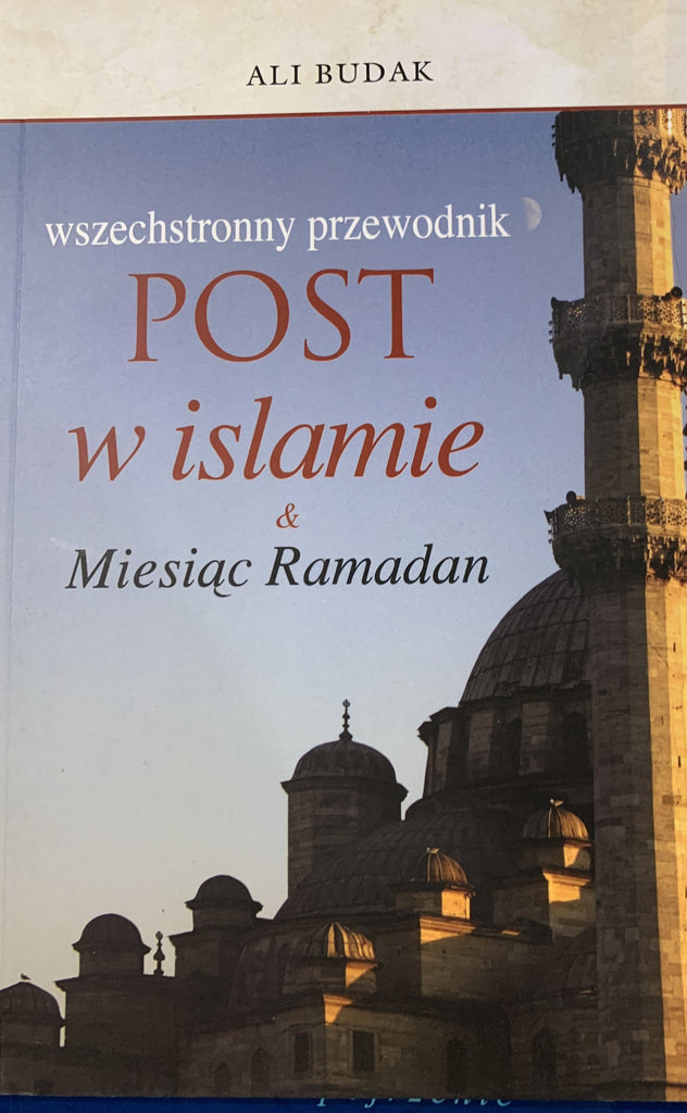 Post w Islamie & Miesiac Ramadan - Fasting and Ramadan (Polish Lehce)
