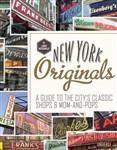 New York Originals: A Guide to the City's Classic Shops & Mom-And-Pops