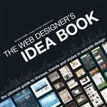Web Designer's Idea Book: The Ultimate Guide to Themes, Trends & Styles in Website Design