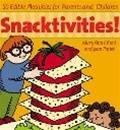 Snacktivities!: 50 Edible Activities for Parents and Children