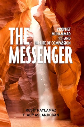 Messenger, the: Prophet Muhammad and His Life of Compassion