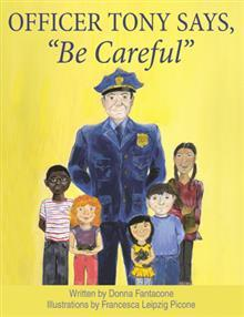 "Officer Tony Says, ""Be Careful"""