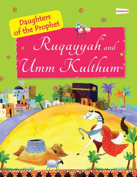 Ruqayyah and Umm Kulthum: The Daughters of the Prophet Muhammad