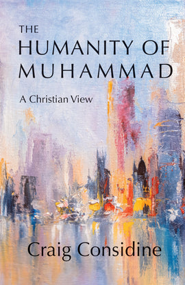 The Humanity of Muhammad - A Christian View