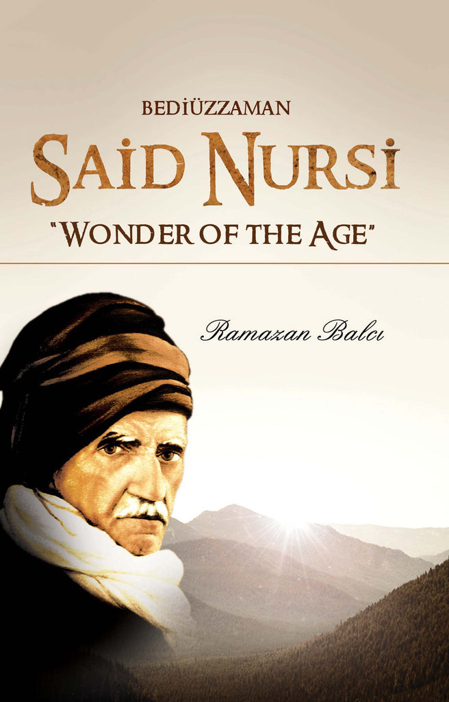 Bediuzzaman Said Nursi (Wonder of the Age)