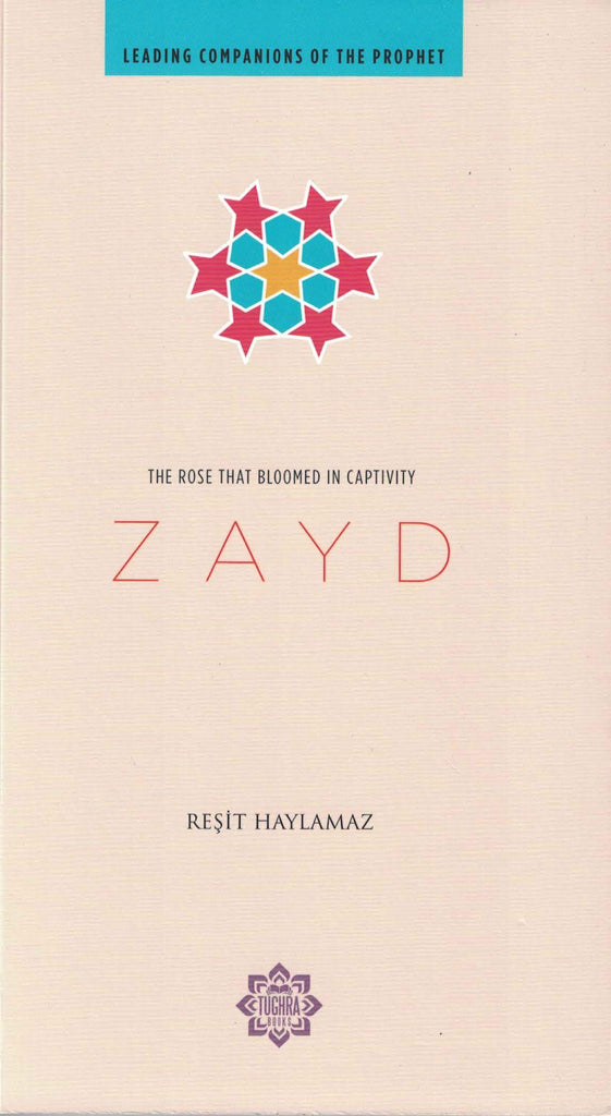 Zayd the Rose that Bloomed in Captivity