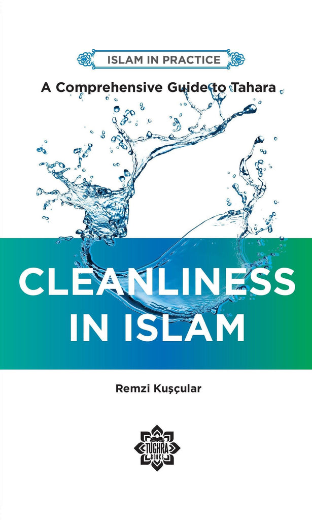 Cleanliness in Islam ed.2 Comprehensive Guide to Tahara