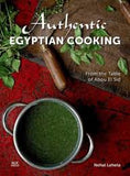 Authentic Egyptian Cooking: From the Table of Abou El Sid -