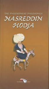 The philosopher's philosopher Nasreddin Hodja
