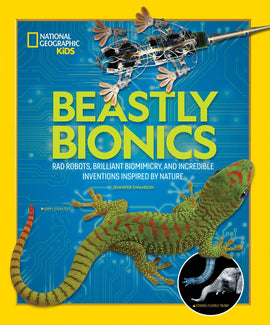 Beastly Bionics: Rad Robots, Brilliant Biomimicry, and Incredible Inventions Inspired by Nature