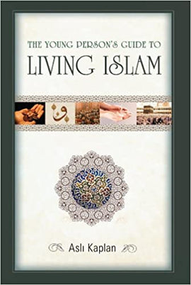The Young Persons Guide to Living Islam