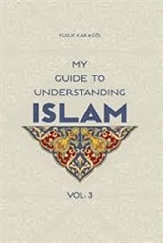 My Guide to Understanding Islam vol 3