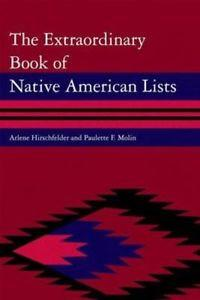 Extraordinary Book of Native American Lists, the