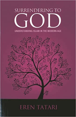 Surrendering to God : Understanding Islam in the Modern Age