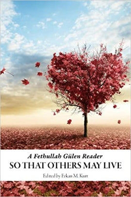 So That Others May Live A Fethullah Gulen Reader (paperback)