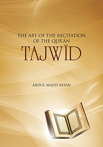 TAJWID The Art Of The Recitation Of The Qur'an