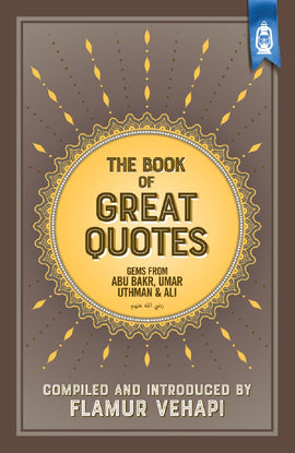 The Book of Great Quotes  Gems from Abu Bakr, Umar, Uthman and Ali