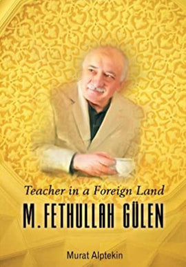 Teacher in a Foreign Land  M. Fethullah Gulen