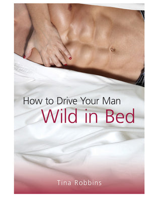 How to Drive Your Man Wild in Bed  Book