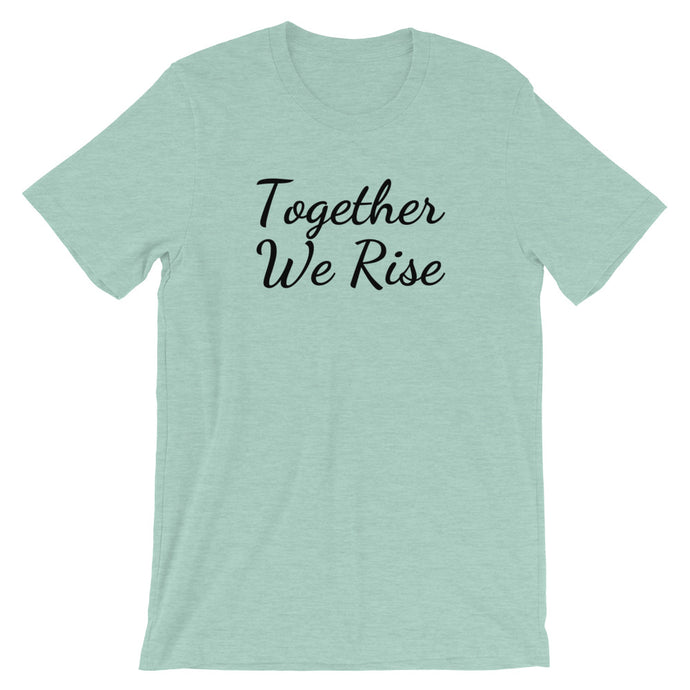 TOGETHER WE RISE Unisex Tee