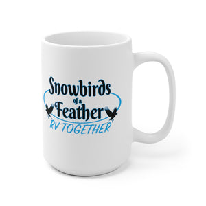 Snowbirds of a Feather, RV Together - Mug