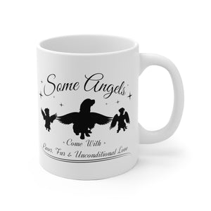 Some Angels Come With Paws, Fur & Unconditional Love - Mug