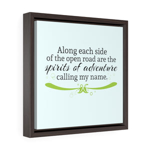 Spirits of Adventure, Calling My Name - Framed Gallery Wrap Canvas