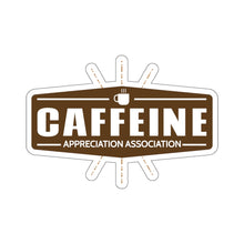 Load image into Gallery viewer, Caffeine Appreciation Association  - Stickers