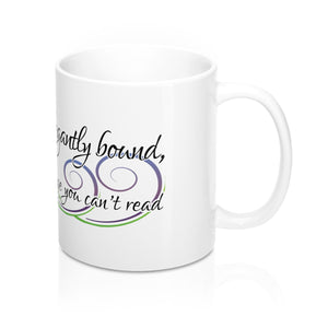I Am A Book Elegantly Bound, Written In A Language You Can't Read - Mug