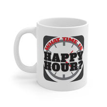 Load image into Gallery viewer, What Time Is Happy Hour? - Mug