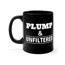 Load image into Gallery viewer, Plump & Unfiltered - 11oz Mug