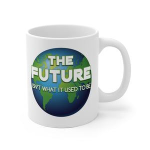 The Future Isn't What It Used To Be  - Mug