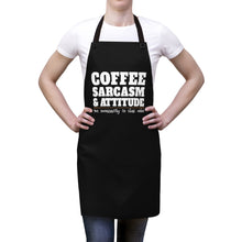 Load image into Gallery viewer, Coffee, Sarcasm and Attitude (Not Necessarily In That Order) - Apron