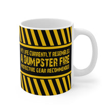 Load image into Gallery viewer, My Life Currently Resembles A Dumpster Fire - Protective Gear Recommended - Mug