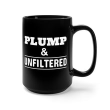 Load image into Gallery viewer, Plump & Unfiltered - 15oz Mug