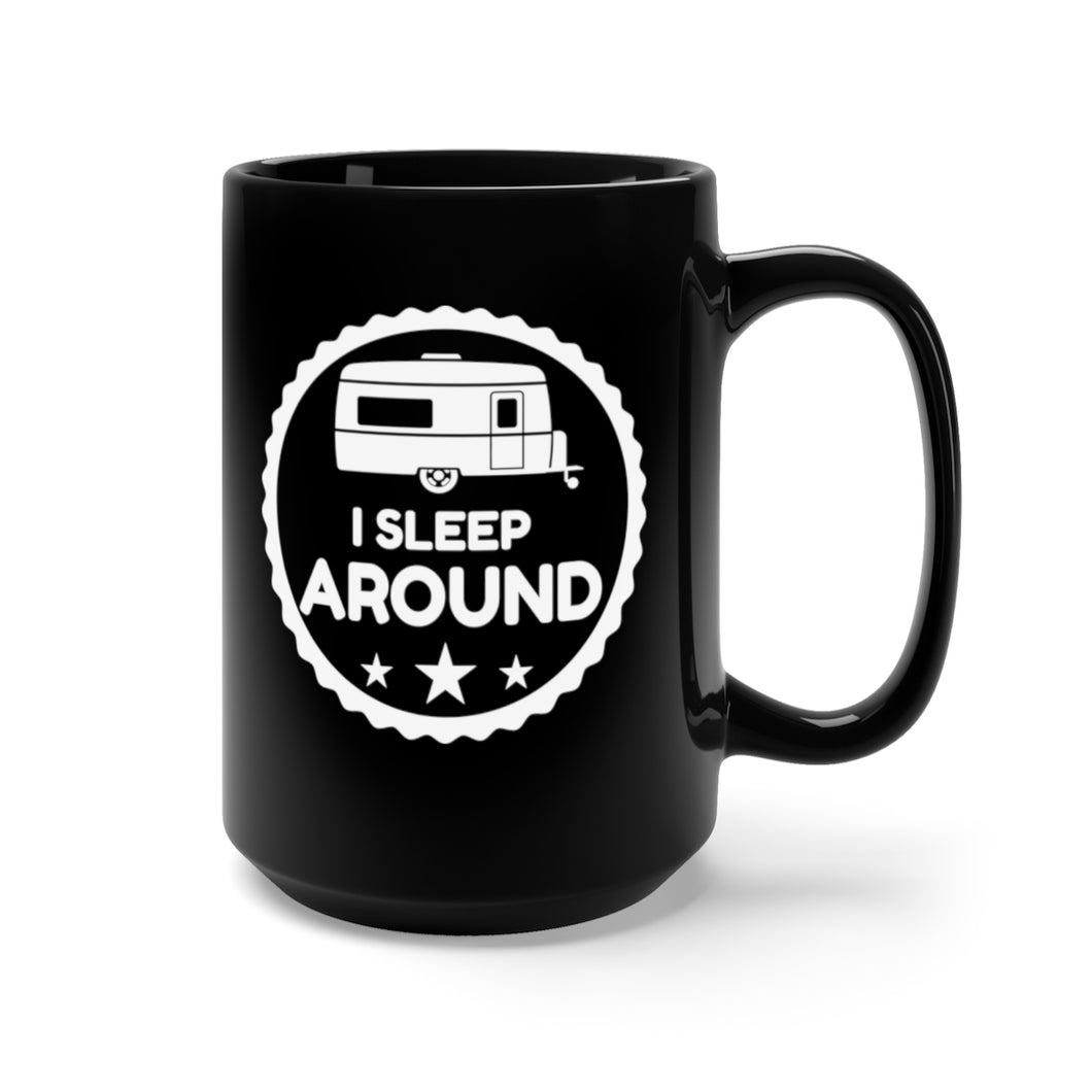I Sleep Around - 15oz Mug