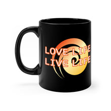 Load image into Gallery viewer, Love Life, Live Life - 11oz Mug