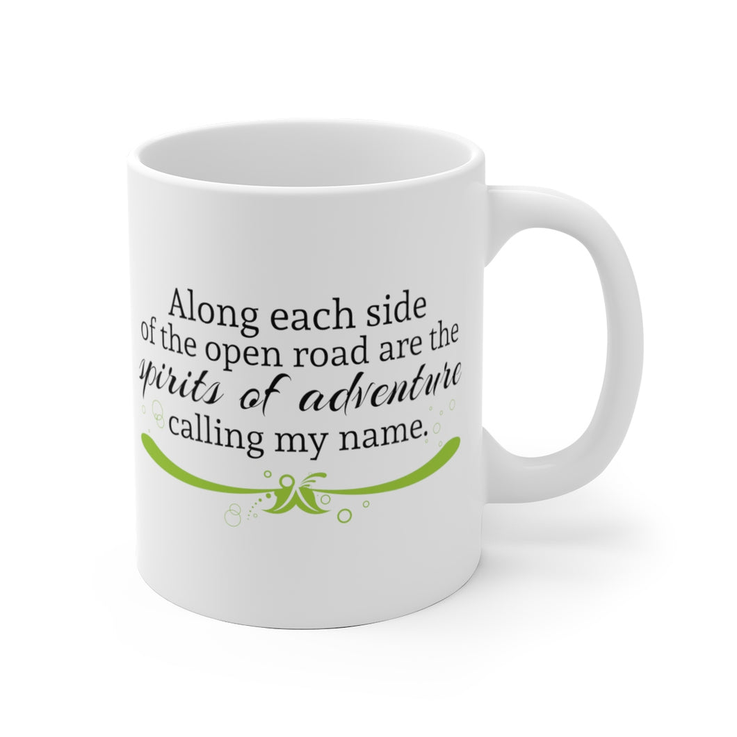Along the Open Road are the Spirits of Adventure, Calling My Name - Mug